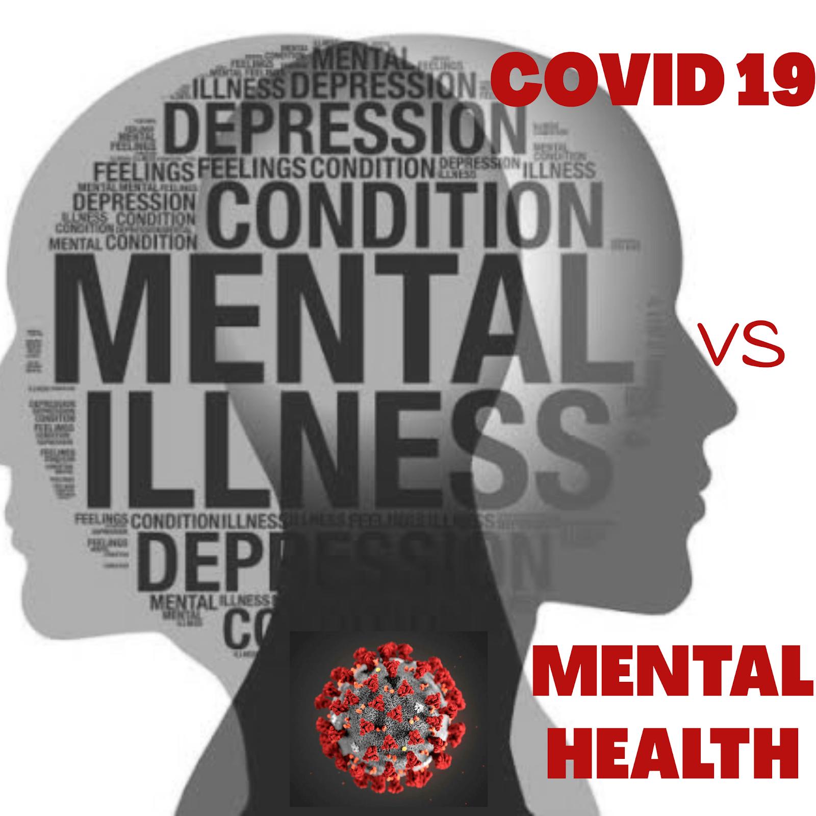 COVID 19 AFFECTING MENTAL HEALTH